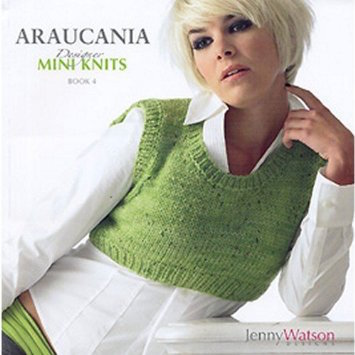 Araucania Mini Knits Book 4 by Jenny Watson